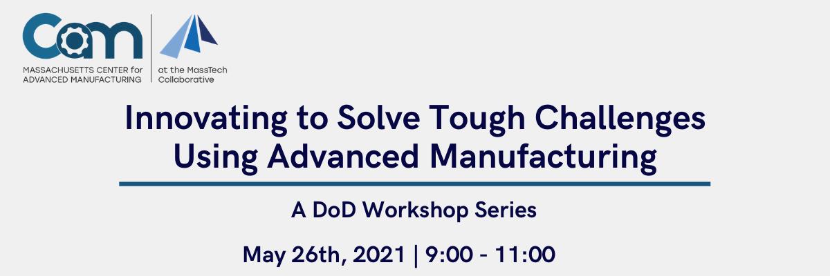 CAM's DoD Workshop: Innovating to Solve Tough Challenges