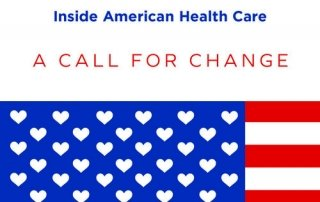 Health Assurance for All: Inside American Health Care: A Call For Change