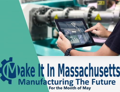 Make It in Masschusetts Manufacturing the Future for the Month of May