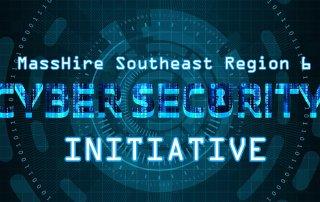 MassHire Southeast Region 6 Workforce Boards Cyber Security Initiative